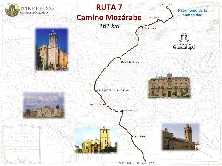 RUTA 7 Camino Mozárabe 161 km Patrimonio de la humanidad