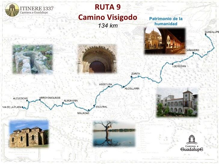 RUTA 9 Camino Visigodo 134 km Patrimonio de la humanidad