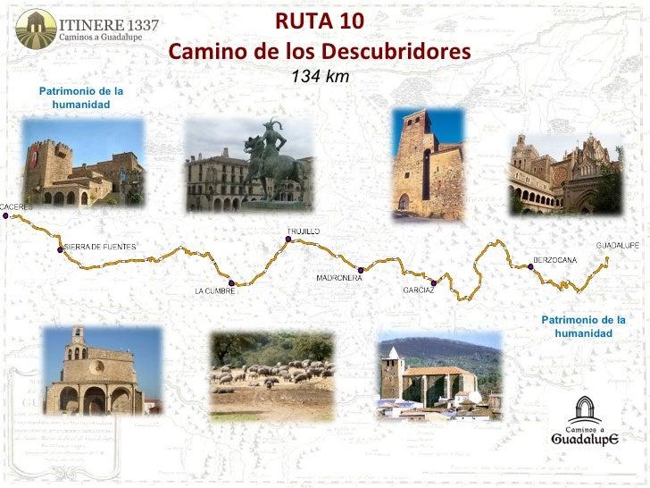 RUTA 10 Camino de los Descubridores 134 km Patrimonio de la humanidad Patrimonio de la humanidad