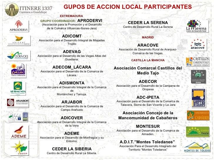 GUPOS DE ACCION LOCAL PARTICIPANTES EXTREMADURA  GRUPO COORDINADOR :  APRODERVI  (Asociación para la Promoción y el Desar...