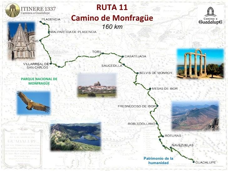 RUTA 11 Camino de Monfragüe 160 km PARQUE NACIONAL DE MONFRAGÜE Patrimonio de la humanidad