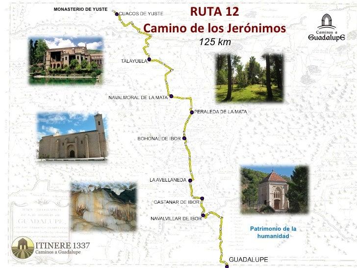 RUTA 12 Camino de los Jerónimos 125 km Patrimonio de la humanidad MONASTERIO DE YUSTE
