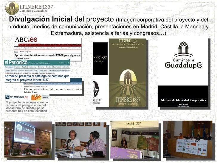 Divulgación Inicial  del proyecto  (Imagen corporativa del proyecto y del producto, medios de comunicación, presentaciones...