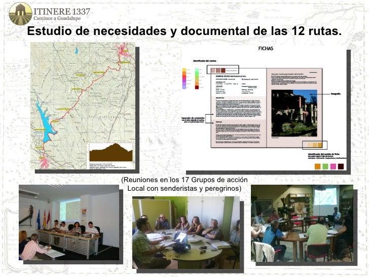 Estudio   de necesidades y documental de las 12 rutas. (Reuniones en los 17 Grupos de acción Local con senderistas y pereg...