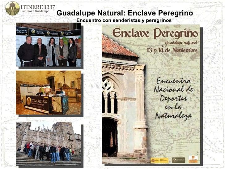 Guadalupe Natural: Enclave Peregrino Encuentro con senderistas y peregrinos