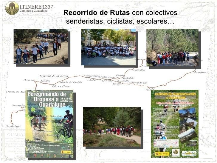 Recorrido de Rutas  con colectivos senderistas, ciclistas, escolares…
