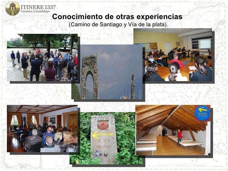 Conocimiento de otras experiencias  (Camino de Santiago y Vía de la plata).