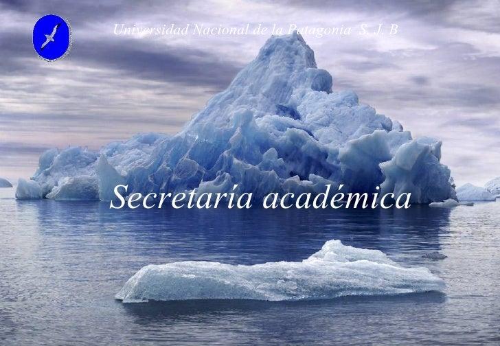 Secretaría académica Universidad Nacional de la Patagonia  S. J. B