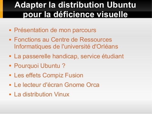 Adapter la distribution Ubuntu pour la déficience visuelle  Présentation de mon parcours  Fonctions au Centre de Ressour...