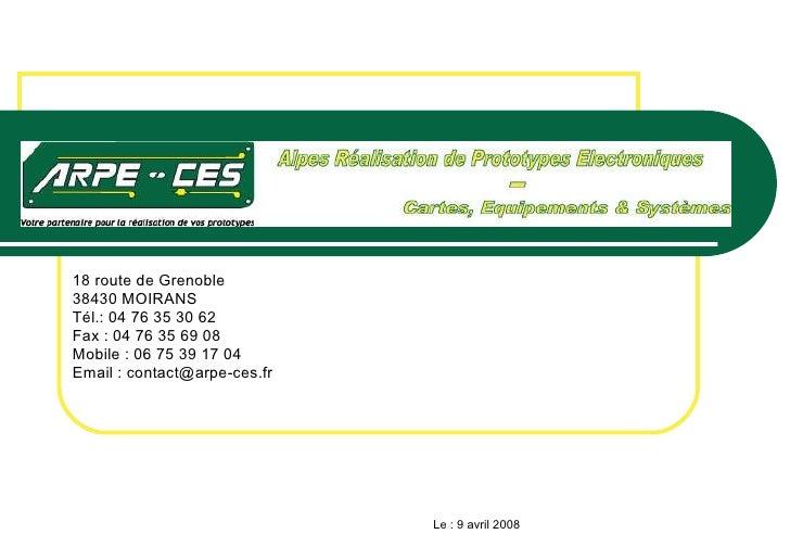 18 route de Grenoble 38430 MOIRANS Tél.: 04 76 35 30 62 Fax : 04 76 35 69 08 Mobile : 06 75 39 17 04  Email : contact@arpe...