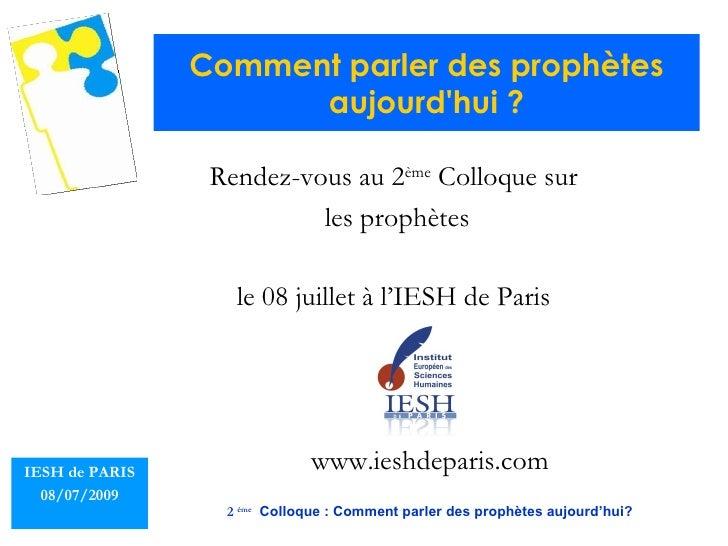 Comment parler des prophètes aujourd'hui ? Rendez-vous au 2 ème  Colloque sur les prophètes le 08 juillet à l'IESH de Pari...