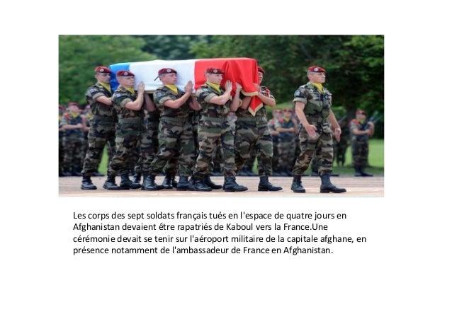 Les  corps  des  sept  soldats  français  tués  en  l'espace  de  quatre  jours  en   Afghanista...