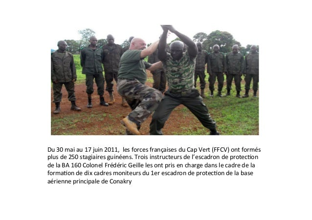Du  30  mai  au  17  juin  2011,    les  forces  françaises  du  Cap  Vert  (FFCV)  ont  f...