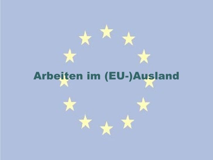 Arbeiten im (EU-)Ausland