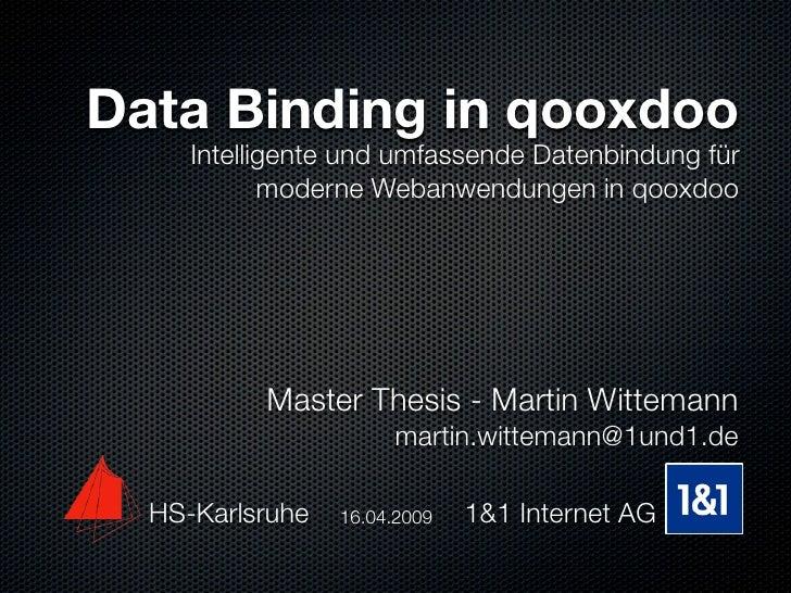 Data Binding in qooxdoo      Intelligente und umfassende Datenbindung für             moderne Webanwendungen in qooxdoo   ...