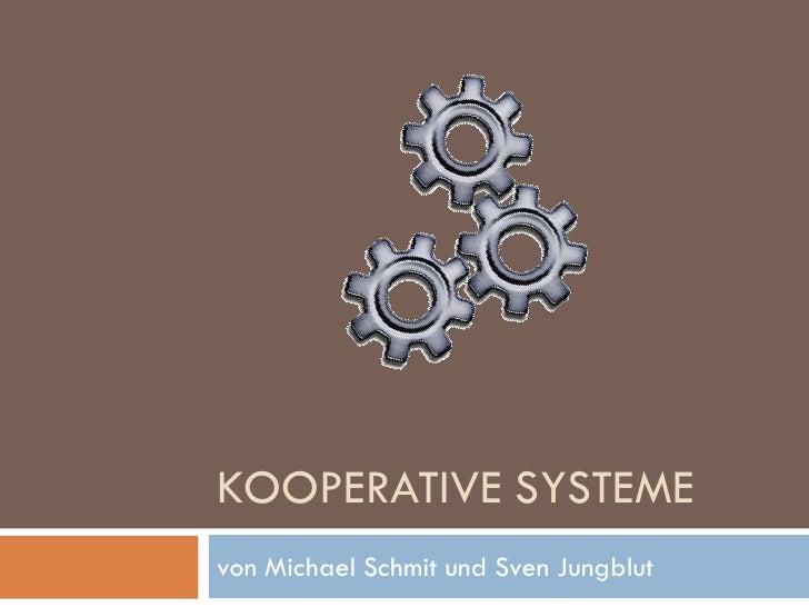 KOOPERATIVE SYSTEME von Michael Schmit und Sven Jungblut