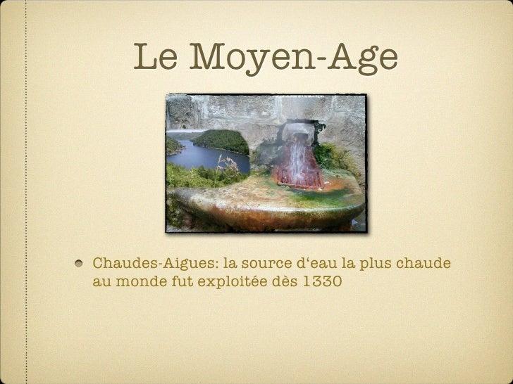 Le Moyen-Age     Chaudes-Aigues: la source d'eau la plus chaude au monde fut exploitée dès 1330