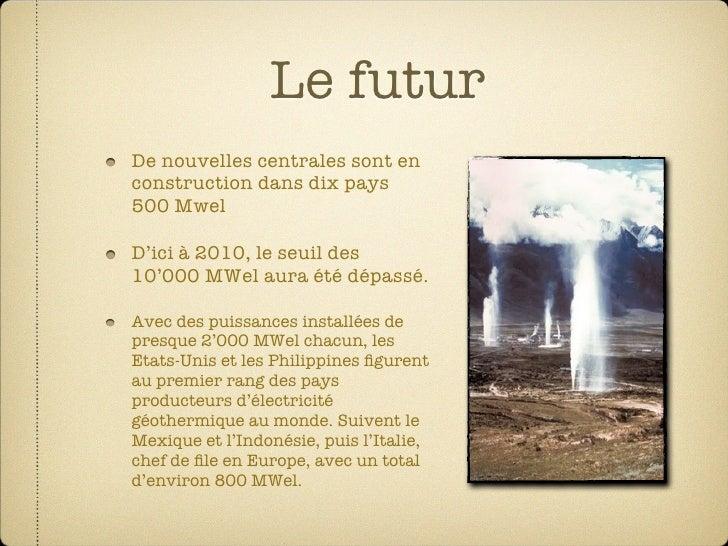 Le futur De nouvelles centrales sont en construction dans dix pays 500 Mwel  D'ici à 2010, le seuil des 10'000 MWel aura é...