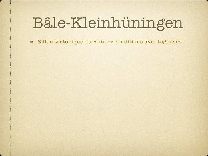 Bâle-Kleinhüningen Sillon tectonique du Rhin → conditions avantageuses  Profondeur: 5000 mètres, 200°C  Production de 31 M...