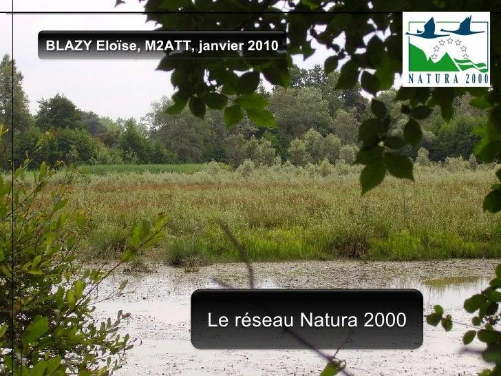 Le réseau Natura 2000 BLAZY Eloïse, M2ATT, janvier 2010