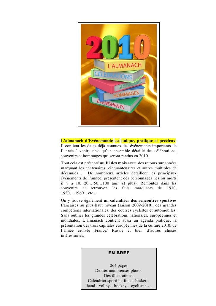 L'almanach d'Evénemonde est unique, pratique et précieux. Il contient les dates déjà connues des événements importants de ...