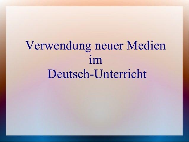 Verwendung neuer Medien im Deutsch-Unterricht