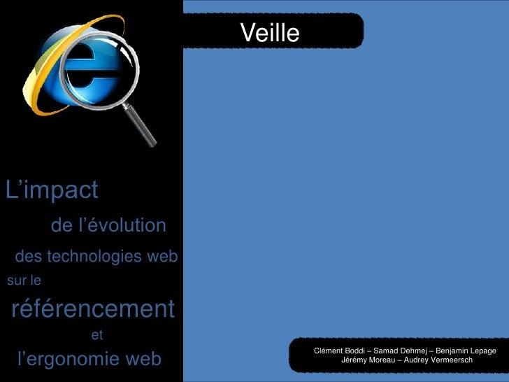 Veille<br />L'impact<br />de l'évolution<br />des technologies web<br />sur le<br />référencement<br />et<br />l'ergonomie...