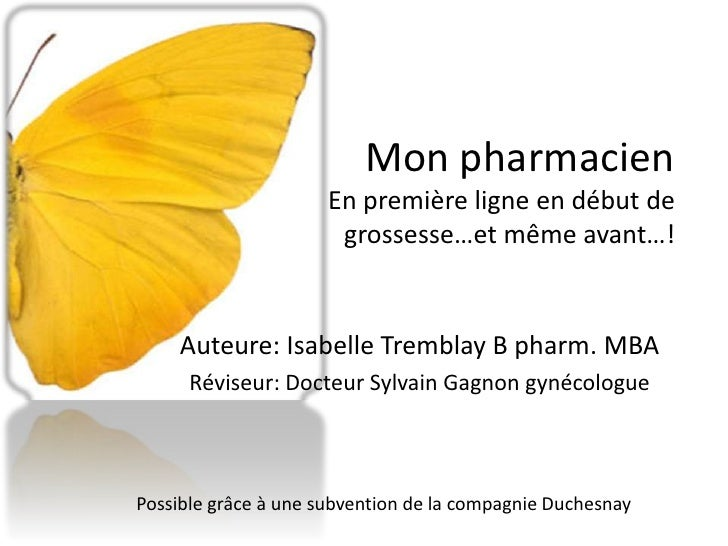 Mon pharmacienEn première ligne en début de grossesse…et même avant…!<br />Auteure: Isabelle Tremblay B pharm. MBA<br />Ré...