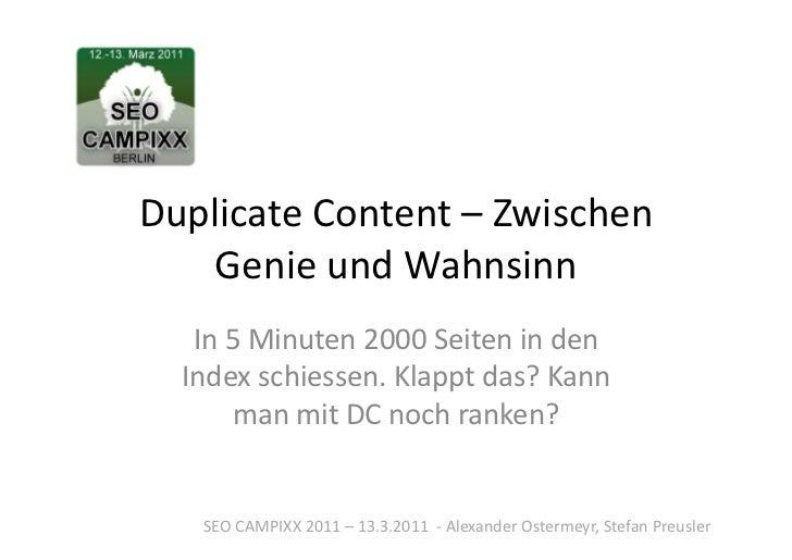 Duplicate Content – Zwischen    Genie und Wahnsinn     In 5 Minuten 2000 Seiten in den    Inde...