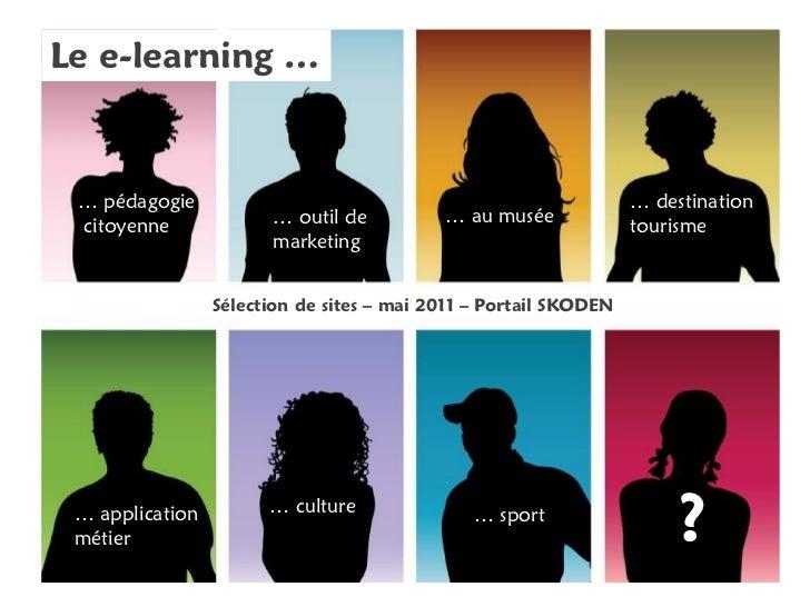Le e-learning … … pédagogie                                                      … destination citoyenne             … out...