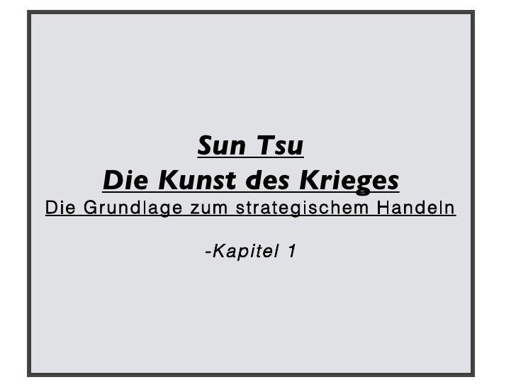 Sun Tsu Die Kunst des Krieges Die Grundlage zum strategischem Handeln -Kapitel 1