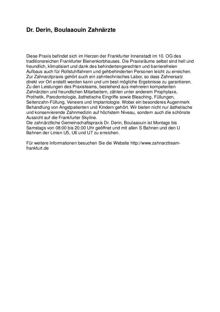 Dr. Derin, Boulaaouin ZahnärzteDiese Praxis befindet sich im Herzen der Frankfurter Innenstadt im 10. OG destraditionsreic...