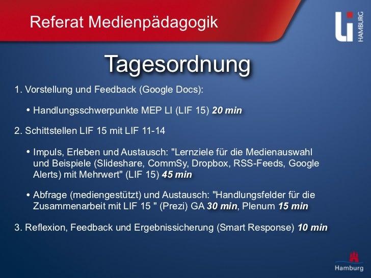 Referat Medienpädagogik                     Tagesordnung1. Vorstellung und Feedback (Google Docs):  • Handlungsschwerpunkt...
