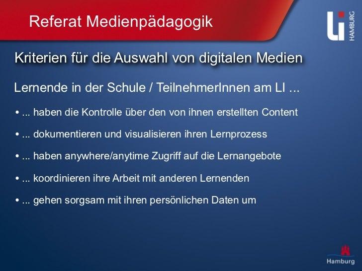Referat MedienpädagogikKriterien für die Auswahl von digitalen MedienLernende in der Schule / TeilnehmerInnen am LI ...• ....