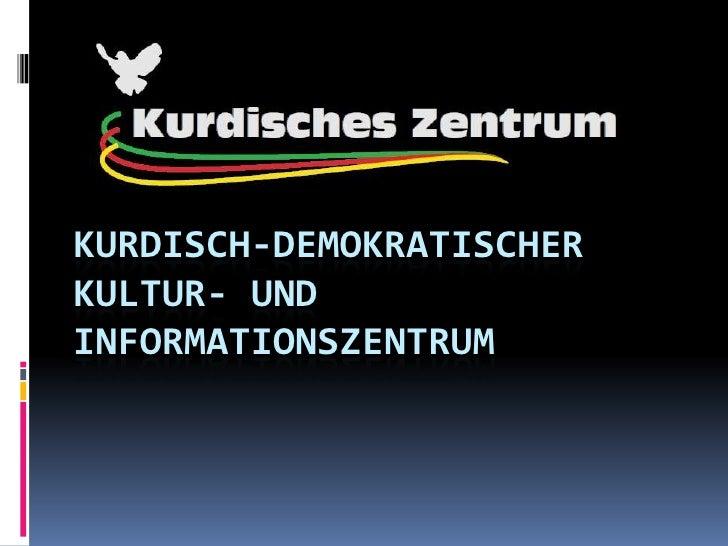 KURDISCH-DEMOKRATISCHERKULTUR- UNDINFORMATIONSZENTRUM