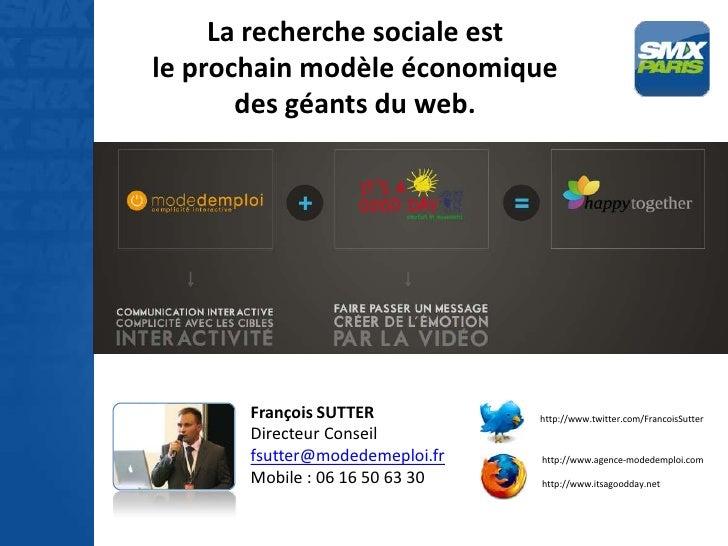 La recherche sociale estle prochain modèle économique       des géants du web.       François SUTTER           http://www....