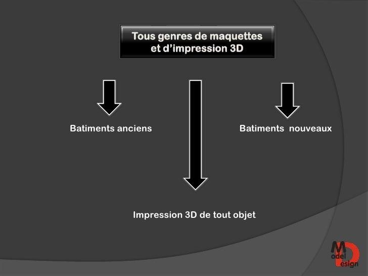 Tous genres de maquettes               et d'impression 3DBatiments anciens                   Batiments nouveaux           ...