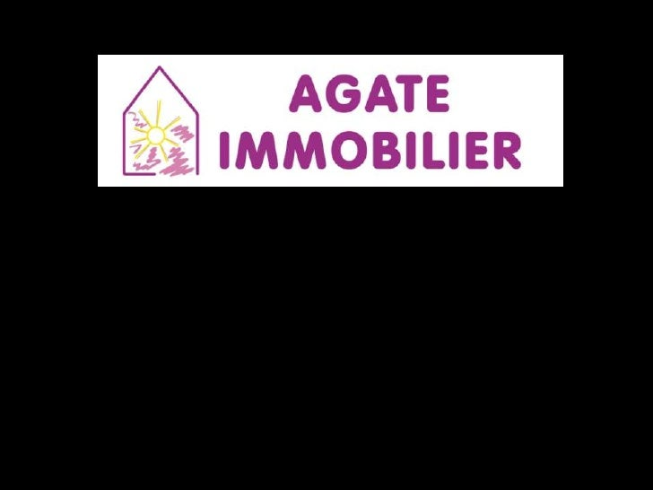 www.agate-immobilier.com Le spécialiste de la pierre      en Sud Gironde
