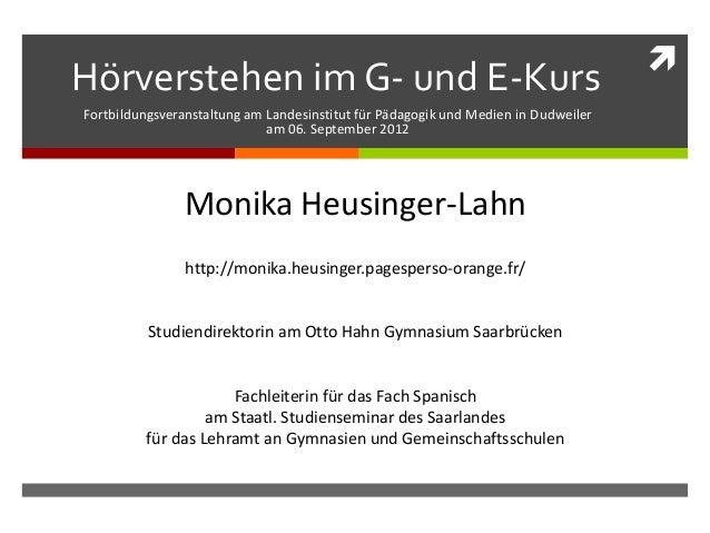 Hörverstehen im G- und E-KursFortbildungsveranstaltung am Landesinstitut für Pädagogik und Medien in Dudweileram 06. Sept...