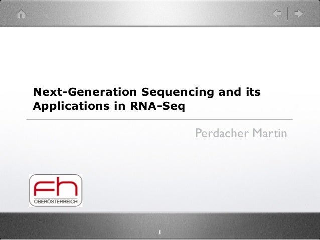 Next-Generation Sequencing and itsApplications in RNA-Seq                        Perdacher Martin                  1