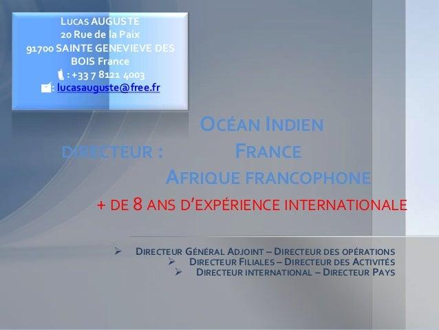  DIRECTEUR GÉNÉRAL ADJOINT – DIRECTEUR DES OPÉRATIONS  DIRECTEUR FILIALES – DIRECTEUR DES ACTIVITÉS  DIRECTEUR INTERNAT...