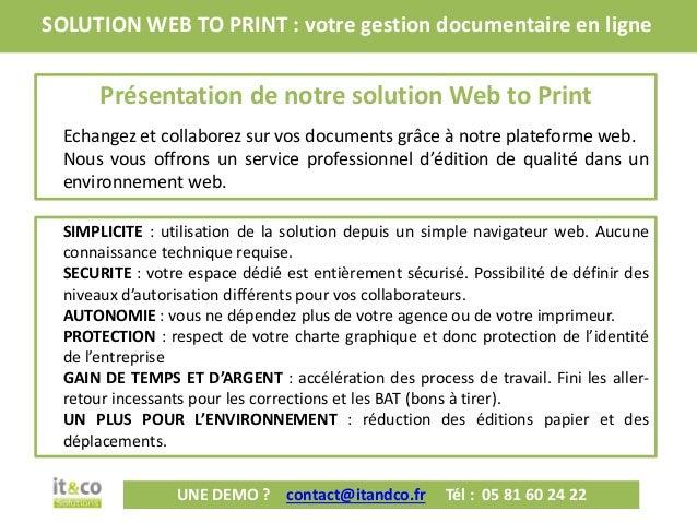 SOLUTION WEB TO PRINT : votre gestion documentaire en ligne       Présentation de notre solution Web to Print  Echangez et...