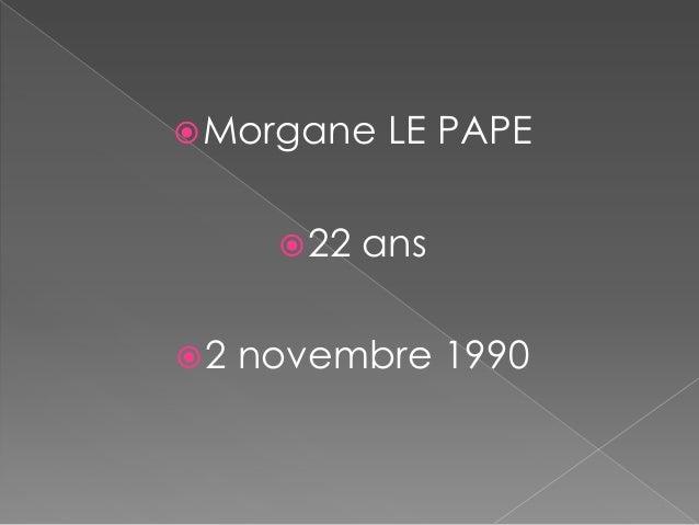  Morgane     LE PAPE       22   ans2   novembre 1990