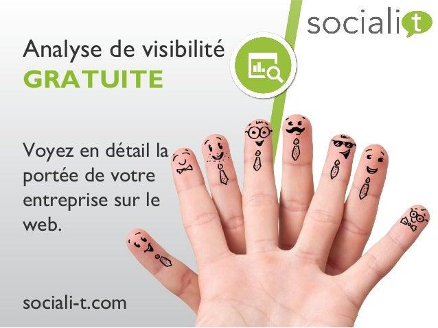 Voyez en détail la portée de votre entreprise sur le web. sociali-t.com Analyse de visibilité GRATUITE