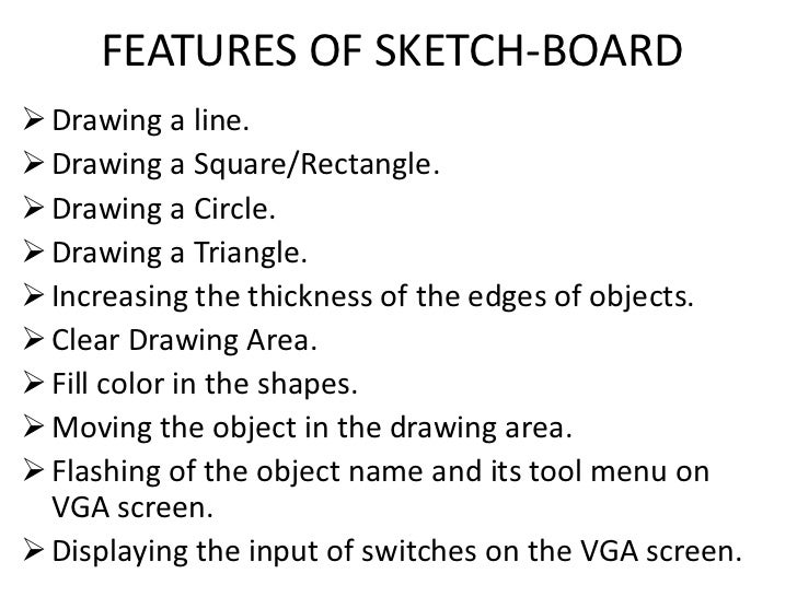 FEATURES OF SKETCH-BOARD<br /><ul><li>Drawing a line.