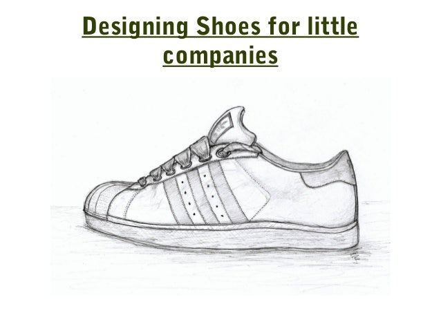 Designing Shoes for little companies