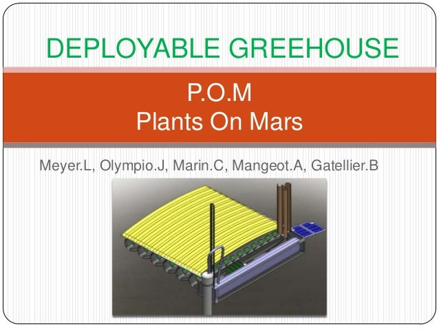 Meyer.L, Olympio.J, Marin.C, Mangeot.A, Gatellier.B P.O.M Plants On Mars DEPLOYABLE GREEHOUSE