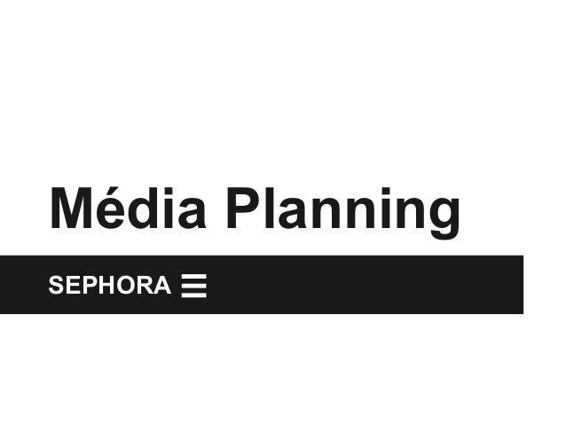 Média Planning  SEPHORA