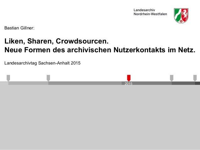 2015 Liken, Sharen, Crowdsourcen. Neue Formen des archivischen Nutzerkontakts im Netz. Landesarchivtag Sachsen-Anhalt 2015...