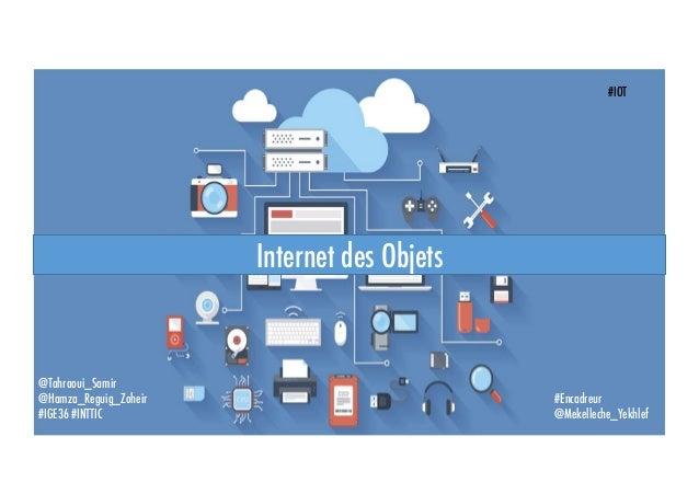 Internet des Objets @Tahraoui_Samir @Hamza_Reguig_Zoheir #IGE36 #INTTIC #Encadreur @Mekelleche_Yekhlef #IOT
